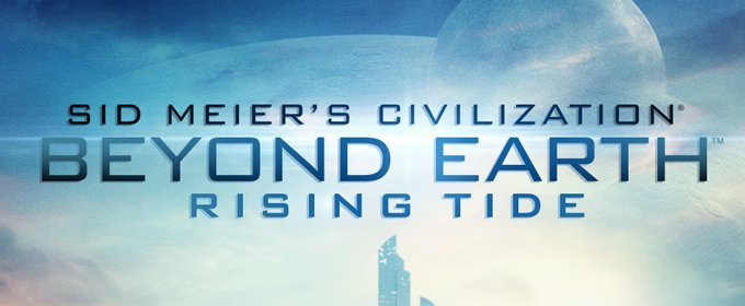 Un vistazo a Civilization Beyond Earth Rising Tide
